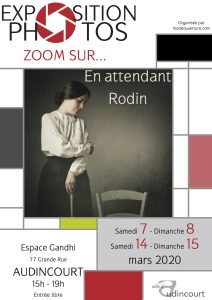 EXPO PHOTO  « En attendant Rodin» . AUDINCOURT @ AUDINCOURT